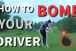 How To Bomb Your Driver